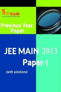 JEE MAIN QUESTION PAPERS PAPER 1 WITH SOLUTIONS 2013