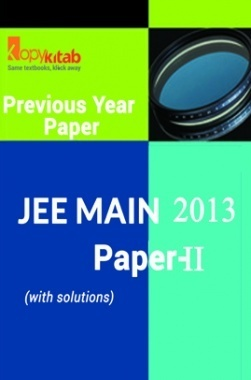 JEE MAIN QUESTION PAPERS PAPER 2 WITH SOLUTIONS 2013
