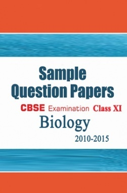 CBSE SAMPLE QUESTION PAPERS FOR CLASS 11 BIOLOGY 2010-2015