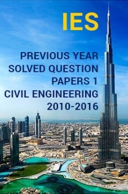 IES Previous Year Solved Question Papers 1 Civil Engineering 2016-2010