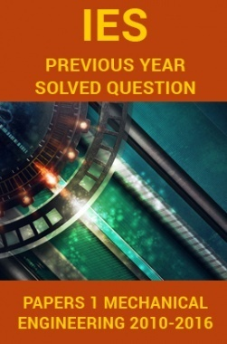 IES Previous Year Solved Question Papers 1 Mechanical Engineering 2016-2010