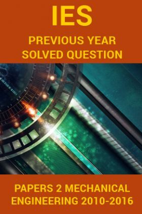IES Previous Year Solved Question Papers 2 Mechanical Engineering 2016-2010
