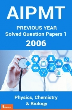 AIPMT Previous Year Solved Question Papers I 2006