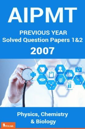 AIPMT Previous Year Solved Question Papers I And II 2007