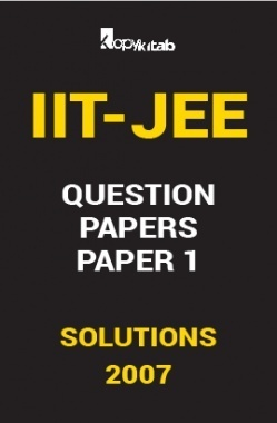IIT JEE SOLVED QUESTION PAPERS PAPER 1 WITH  2007