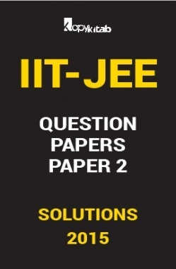 IIT JEE SOLVED QUESTION PAPERS PAPER 2 2015