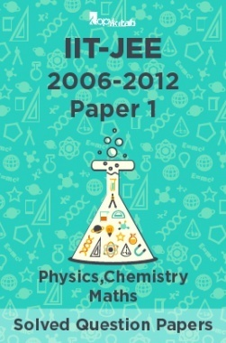 IIT-JEE Solved Question Papers - Paper 1 (Physics,Chemistry,Maths) 2006-2012