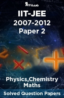 IIT-JEE Solved Question Papers - Paper 2 (Physics,Chemistry,Maths) 2007-2012