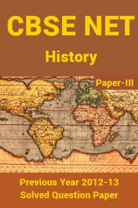 CBSE NET Previous Year 2012-13 Solved Question Paper History Paper-III(June-Dec)