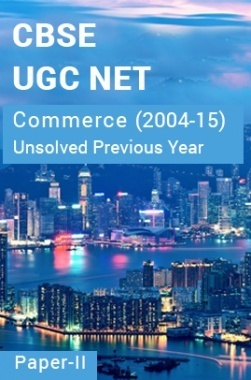 CBSE UGC NET Unsolved Previous Year Question Papers Commerce Paper-II (2004-15)