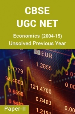 CBSE UGC NET Unsolved Previous Year Question Papers Economics Paper-II (2004-15)
