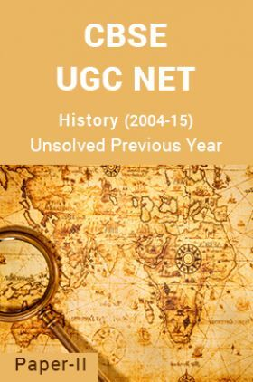 CBSE UGC NET Unsolved Previous Year Question Papers History Paper-II (2004-15)