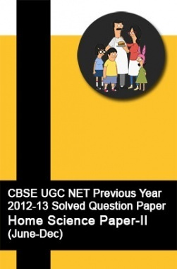CBSE UGC NET Previous Year 2012-13 Solved Question Paper Home Science Paper-II(June-Dec)