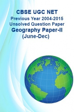 CBSE UGC NET Previous Year 2004-2015 Unsolved Question Paper Geography Paper-II(June-Dec)