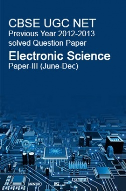 CBSE UGC NET Previous Year 2012-2013 Solved Question Paper Electronic Science Paper-III