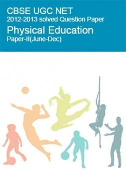 CBSE UGC NET Previous Year 2012-2013 Solved Question Paper Physical Education Paper-II