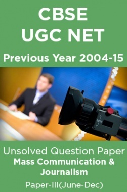 CBSE UGC NET Previous Year 2004-15 Unsolved Question Paper Mass Communication Paper-III(June-Dec)