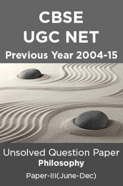 CBSE UGC NET Previous Year 2004-15 Unsolved Question Paper Philosophy Paper-III(June-Dec)