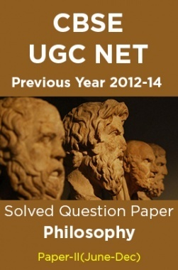 CBSE UGC NET Previous Year 2012-14Solved Question Paper Philosophy Paper-II(June-Dec)