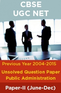 CBSE UGC NET Previous Year 2004-15 Unsolved Question Public Administration Paper-II(June-Dec)