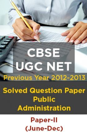 CBSE UGC NET Previous Year 2012-13Solved Question Public Administration Paper-II(June-Dec)
