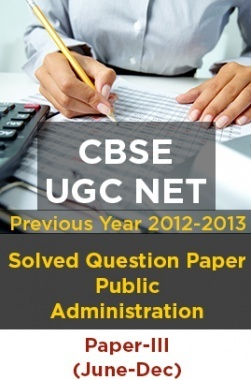 CBSE UGC NET Previous Year 2012-13Solved Question Public Administration Paper-III(June-Dec)