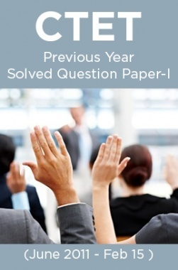 CTET Previous Year Solved Question Paper-I ( June 2011- Feb 15 )