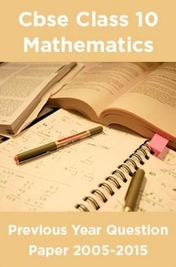 Cbse Class 10 Mathematics Previous Year Question Paper 2005-2015