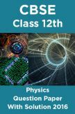 CBSE Class 12th Physics Question Paper With Solution 2016
