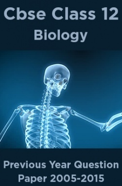 Cbse Class 12 Biology Previous Year Question Paper 2005-2015