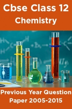 Cbse Class 12 Chemistry Previous Year Question Paper 2005-2015