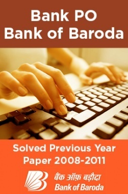 Bank PO Bank of Baroda Solved Previous Year Paper 2008-2011