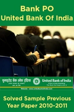 Bank PO United Bank Of India Solved Sample Previous Year Paper 2010-2011