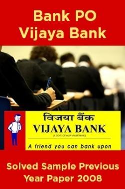 Bank PO Vijaya Bank Solved Sample Previous Year Paper 2008