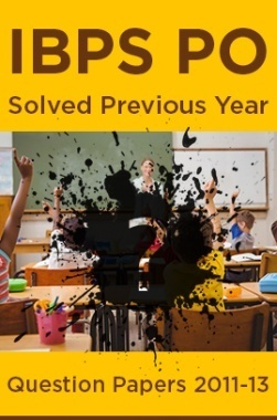 IBPS PO Solved Previous Year Question Papers 2011-13