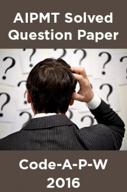 AIPMT Solved Question Paper-Code-A-P-W 2016
