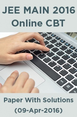 JEE MAIN 2016 Online CBT Paper With Solutions (09-Apr-2016)