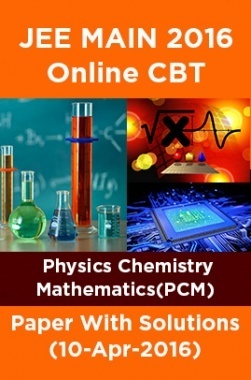 JEE MAIN 2016 Online CBT Physics Chemistry Mathematics(PCM)Paper With Solutions (09-Apr-2016)