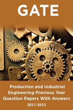 GATE Production and Industrial Engineering Previous Year Question Papers With Answers (2017-2012)