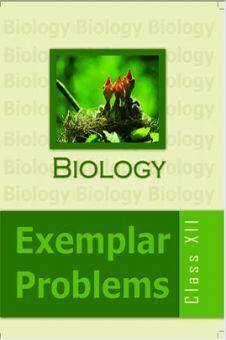 NCERT Exemplar Problems Class XII Biology