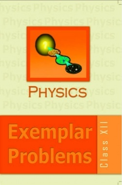 Free Download NCERT Exemplar Problems Class XII Physics by