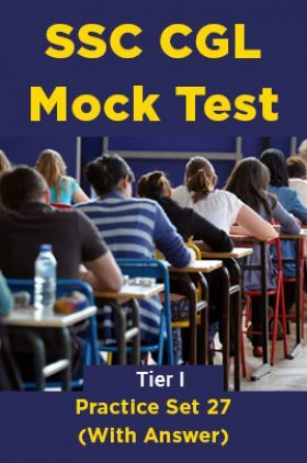 SSC CGL Mock Test Practice Set 27 (With Answer) Tier I