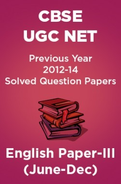 CBSEUGCNETPrevious Year 2012-14 Solved Question PapersEnglishPaper-III (June-Dec)