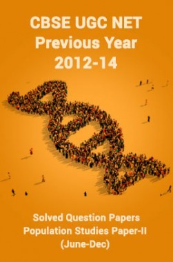 CBSE UGC NET Previous Year 2012-14 Solved Question Papers Population Studies Paper-II (June-Dec)