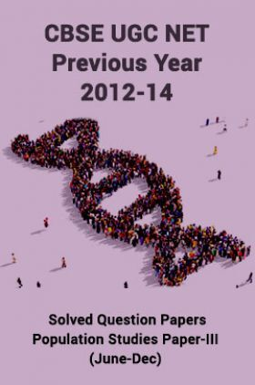 CBSEUGCNETPrevious Year 2012-14 Solved Question PapersPopulation StudiesPaper-III (June-Dec)
