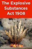 The Explosive Substances Act 1908