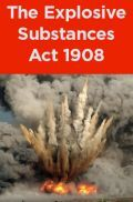 The Explosive Substances Act 1908