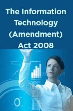 The Information Technology (Amendment) Act 2008