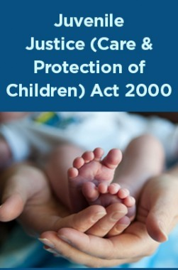 Juvenile Justice (Care and Protection of Children) Act 2000