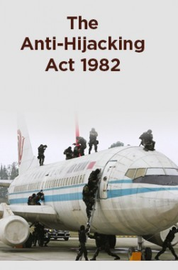 The Anti-Hijacking Act 1982